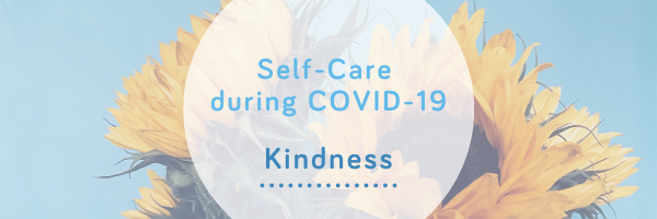 Kindness - self-care during COVID-19 - Wellspring