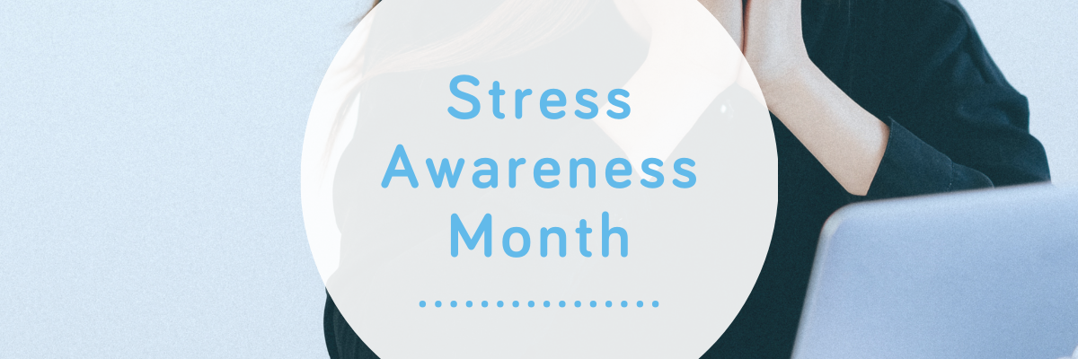 Stress Awareness month - Wellspring blog cover