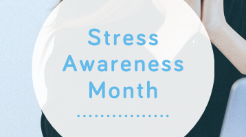 Stress Awareness month - Wellspring blog
