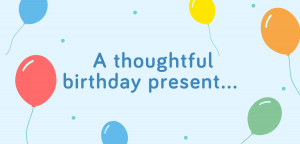 a thoughtful birthday present, sponsor a counselling session